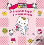 Angel Cat Sugar e os Seus Amigos