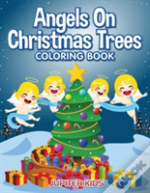 Angels On Christmas Trees Coloring Book