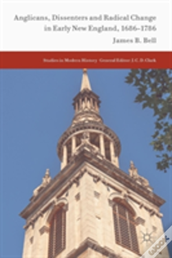 Wook.pt - Anglicans, Dissenters And Radical Change In Early New England, 1686-1786
