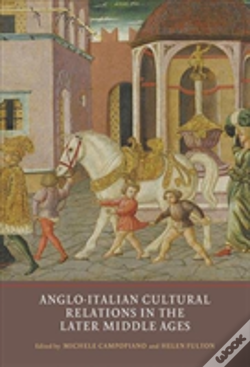 Wook.pt - Anglo-Italian Cultural Relations In The Later Middle Ages