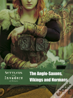 Anglo Saxons Vikings And Normans