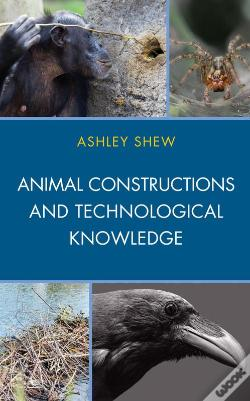 Wook.pt - Animal Constructions And Technological Knowledge