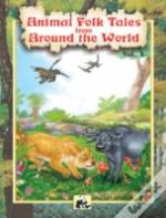 Animal Folk Tales From Around The World