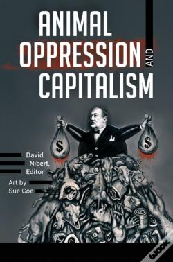 Wook.pt - Animal Oppression And Capitalism [2 Volumes]