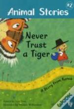 Animal Stories 2: Never Trust A Tiger