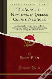 Annals Of Newtown, In Queens County, New York