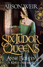Anne Boleyn: A King's Obsession