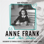 Anne Frank And Her Diary - Biography Of Famous People - Children'S Biography Books