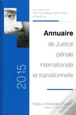 Annuaire De Justice Penale Internationale Et Transitionnelle 2015