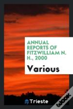 Annual Reports Of Fitzwilliam N. H., 2000