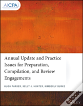 Annual Update And Practice Issues For Preparation, Compilation, And Review Engagements