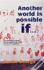 Another World Is Possible If