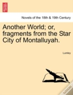 Wook.pt - Another World; Or, Fragments From The Star City Of Montalluyah.