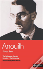 Anouilh Plays'The Rehearsal', 'Becket', 'The Orchestra' And 'Eurydice'