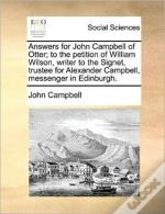 Answers For John Campbell Of Otter; To T