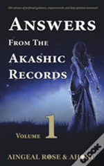 Answers From The Akashic Records - Vol 1