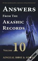 Answers From The Akashic Records - Vol 10