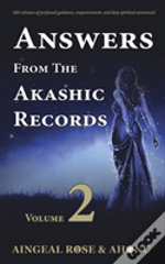 Answers From The Akashic Records - Vol 2