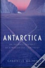 Antarctica An Intimate Portrait Of A Mys