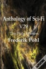 Anthology Of Sci-Fi V29, The Pulp Writers - Frederik Pohl
