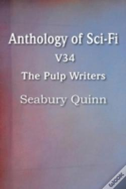 Wook.pt - Anthology Of Sci-Fi V34, The Pulp Writers - Seabury Quinn