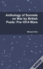 Anthology Of Sonnets On War By British Poets: Pre-1914 Wars