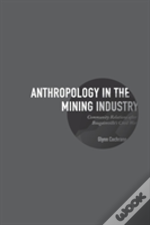 Anthropology In The Mining Industry