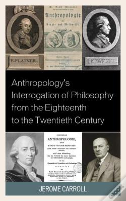 Wook.pt - Anthropology'S Interrogation Of Philosophy From The Eighteenth To The Twentieth Century
