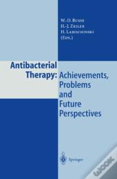 Antibacterial Therapy: Achievements, Problems And Future Perspectives