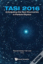 Anticipating The Next Discoveries In Particle Physics (Tasi 2016) - Proceedings Of 2016 Theoretical Advanced Study Institute In Elementary Particle Physics