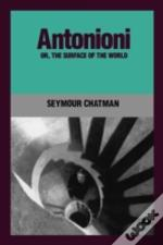 Antonioni, Or The Surface Of The World