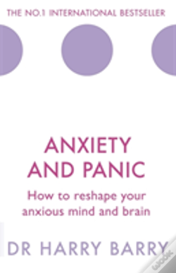Wook.pt - Anxiety And Panic: How To Reshape Your Anxious Mind And Brain