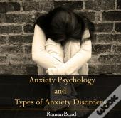 Anxiety Psychology And Types Of Anxiety Disorders