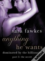 Anything He Wants: The Secret (#3)