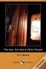 Ape, The Idiot & Other People (Dodo Press)