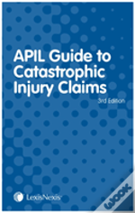 Apil Guide To Catastrophic Injury Claims
