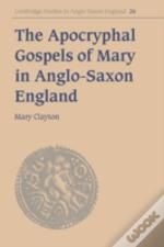 Apocryphal Gospels Of Mary In Anglo-Saxon England