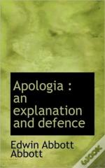 Apologia : An Explanation And Defence