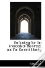 Apology For The Freedom Of The Press, And For General Liberty