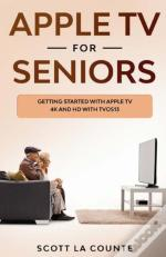 Apple Tv For Seniors: Getting Started Wi