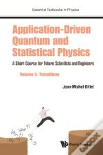 Application-Driven Quantum And Statistical Physics: A Short Course For Future Scientists And Engineers - Volume 3: Transitions