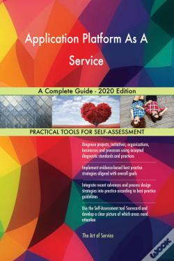 Wook.pt - Application Platform As A Service A Complete Guide - 2020 Edition