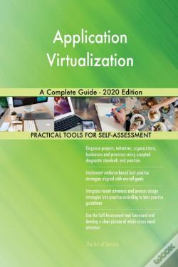 Wook.pt - Application Virtualization A Complete Guide - 2020 Edition