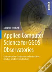 Applied Computer Science For Ggos Observatories