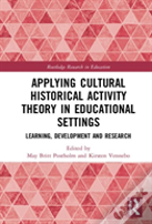 Applying Cultural Historical Activity Theory In Educational Settings
