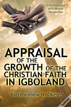Wook.pt - Appraisal Of The Growth Of The Christian Faith In Igboland