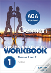 Aqa A-Level German Revision And Practice Workbook: Themes 1 And 2