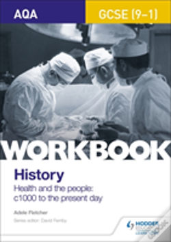 Wook.pt - Aqa Gcse (9-1) History Workbook: Health And The People, C1000 To The Present Day