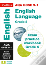 Aqa Gcse English Language Exam Practice Workbook (Grade 5)