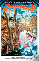 Aquaman Tp Vol 1 The Drowning (Rebirth)